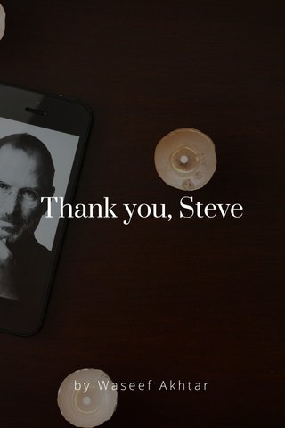 Thank you, Steve by Waseef Akhtar
