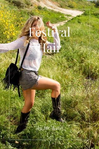 Festival Hair |by Mr. Kate|