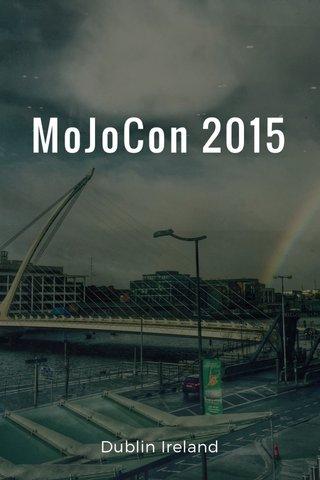 MoJoCon 2015 Dublin Ireland