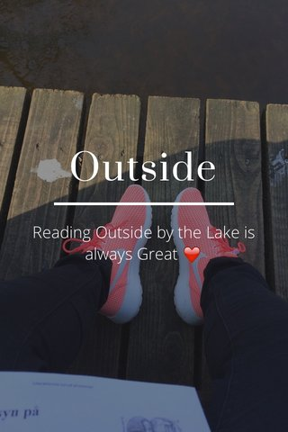 Outside Reading Outside by the Lake is always Great ❤️