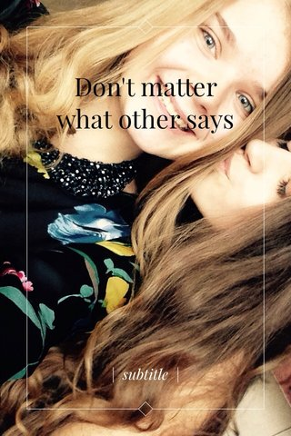 Don't matter what other says | subtitle |