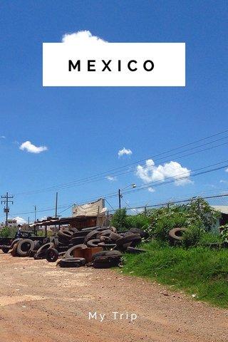 MEXICO My Trip