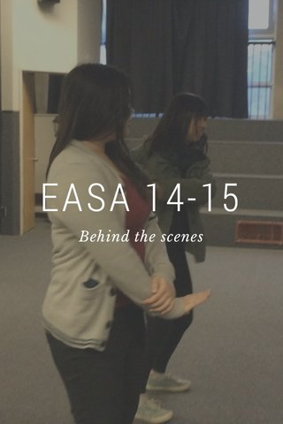 EASA 14-15 Behind the scenes