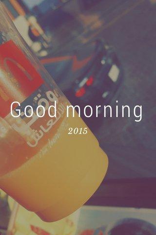 Good morning 2015