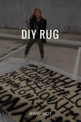 DIY RUG #WHYNOT
