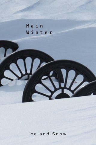 Main Winter Ice and Snow