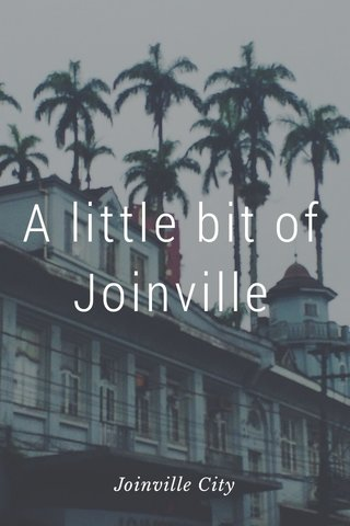 A little bit of Joinville Joinville City