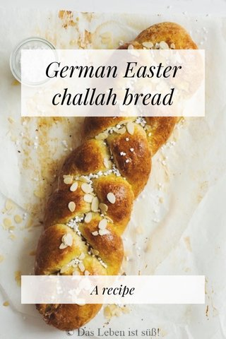 German Easter challah bread A recipe