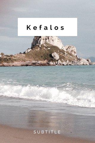 Kefalos SUBTITLE