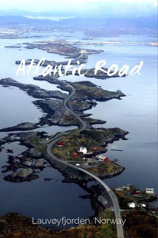Atlantic Road Lauvøyfjorden, Norway