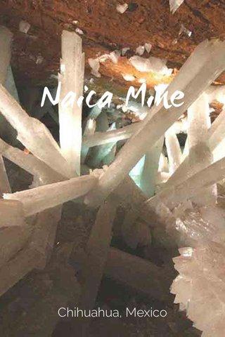 Naica Mine Chihuahua, Mexico