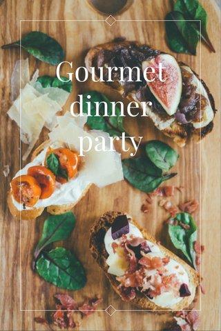 Gourmet dinner party