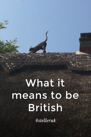 What it means to be British #stelleruk