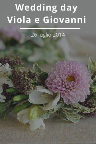 Wedding day Viola e Giovanni 26 luglio 2014