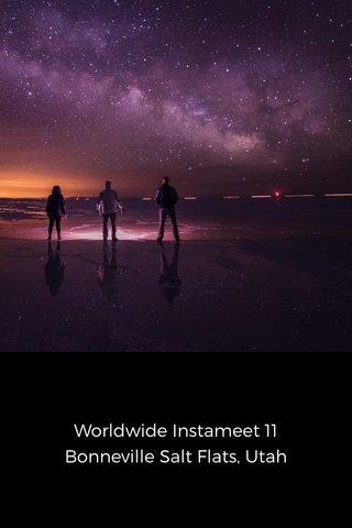 Worldwide Instameet 11 Bonneville Salt Flats, Utah