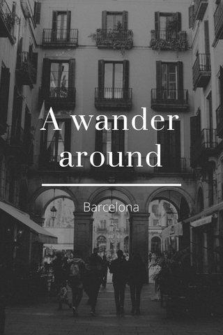 A wander around Barcelona