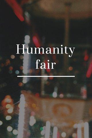 Humanity fair