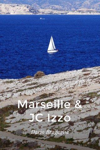 Marseille & JC Izzo Dario Bragaglia