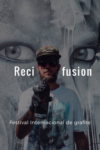 Reci fusion Festival Internacional de grafite