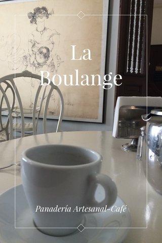 La Boulange Panadería Artesanal-Café