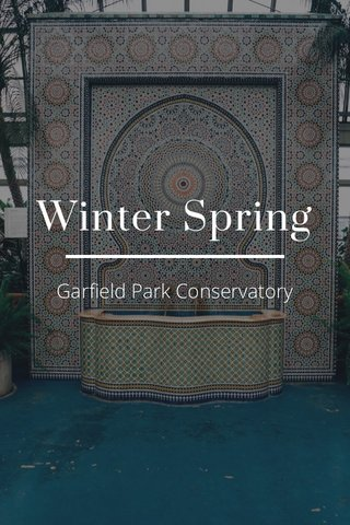 Winter Spring Garfield Park Conservatory