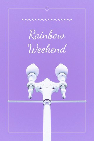 Rainbow Weekend •.•.•.•.•.•.•.•.•.•.•.•.•.•.•.•
