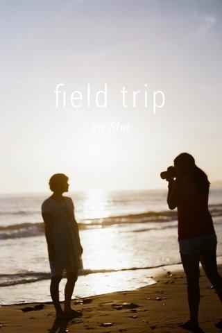 field trip on film