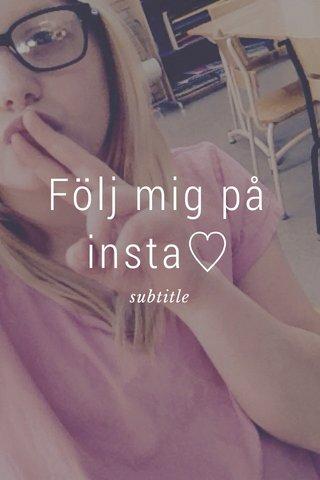 Följ mig på insta♡ subtitle