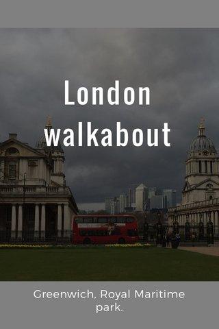 London walkabout Greenwich, Royal Maritime park.