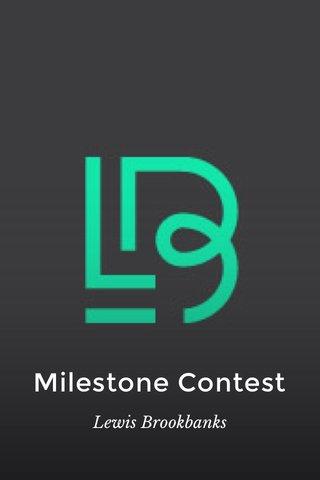 Milestone Contest Lewis Brookbanks