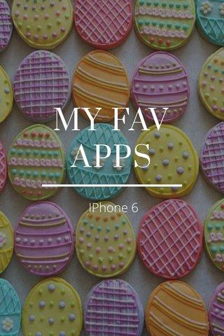 MY FAV APPS IPhone 6