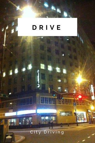DRIVE City Driving