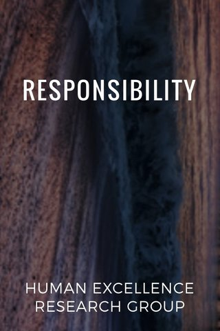 RESPONSIBILITY HUMAN EXCELLENCE RESEARCH GROUP