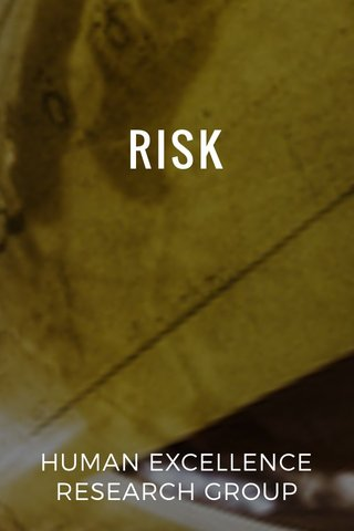 RISK HUMAN EXCELLENCE RESEARCH GROUP