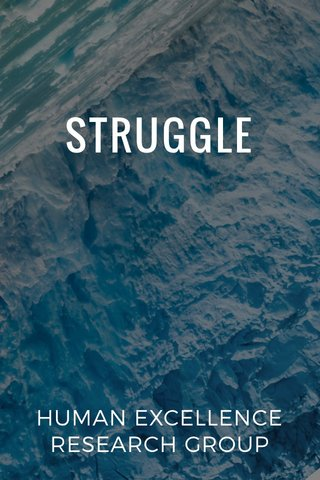 STRUGGLE HUMAN EXCELLENCE RESEARCH GROUP