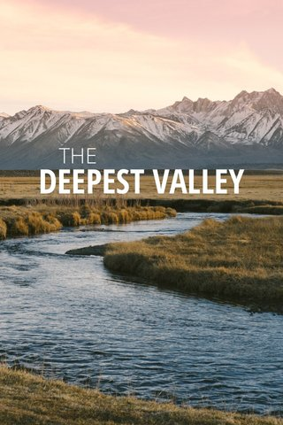 DEEPEST VALLEY THE