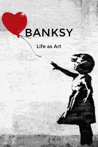 BANKSY Life as Art