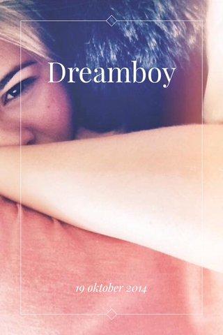 Dreamboy 19 oktober 2014