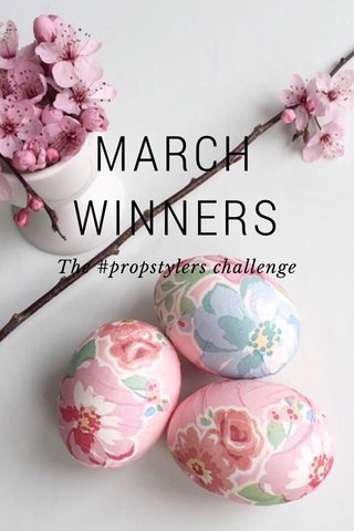 MARCH WINNERS The #propstylers challenge