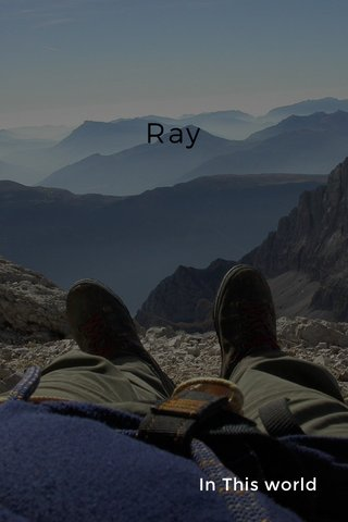 Ray In This world