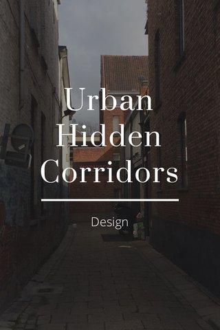 Urban Hidden Corridors Design