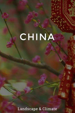 CHINA Landscape & Climate