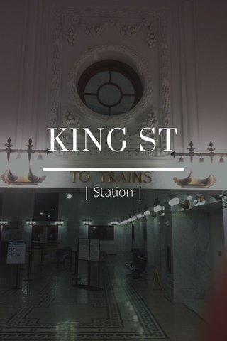 KING ST | Station |
