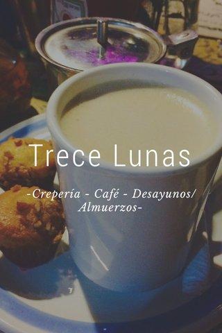 Trece Lunas -Crepería - Café - Desayunos/Almuerzos-