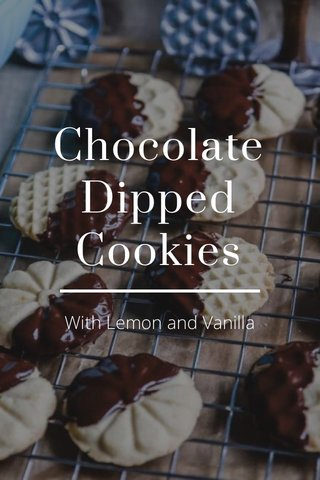 Chocolate Dipped Cookies With Lemon and Vanilla