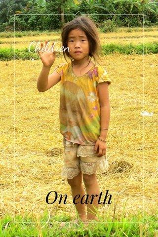Children On earth