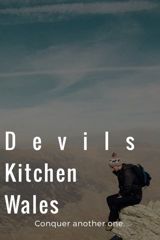Devils Kitchen Wales Conquer another one.