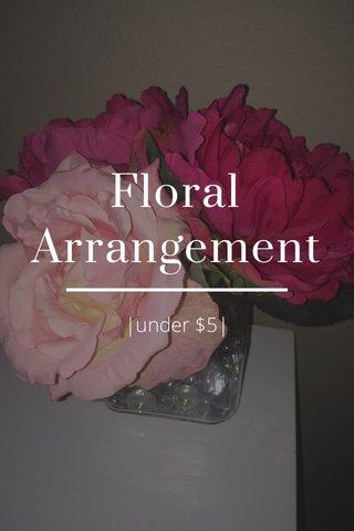 Floral Arrangement |under $5|