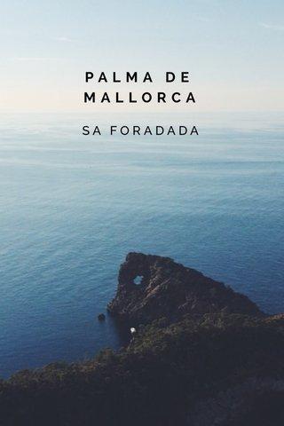 PALMA DE MALLORCA SA FORADADA