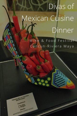 Divas of Mexican Cuisine Dinner Wine & Food Festival Cancun-Riviera Maya